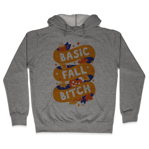 Basic Fall Bitch Hooded Sweatshirt