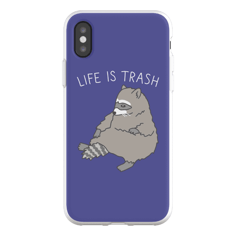 Life Is Trash Raccoon Phone Flexi-Case