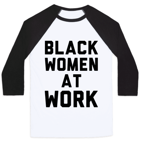 Black Women At Work Baseball Tee