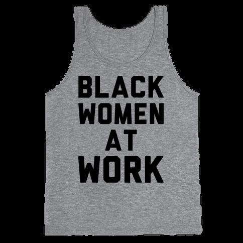 Black Women At Work Tank Top