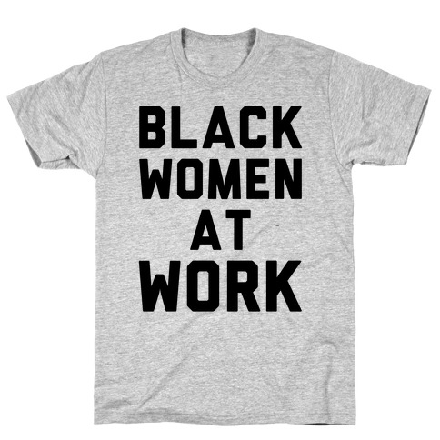Black Women At Work T-Shirt