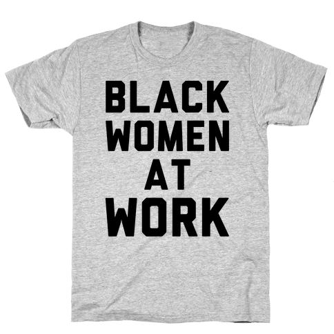 Black Women At Work Mens T-Shirt