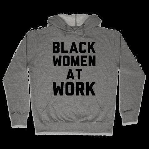 Black Women At Work Hooded Sweatshirt