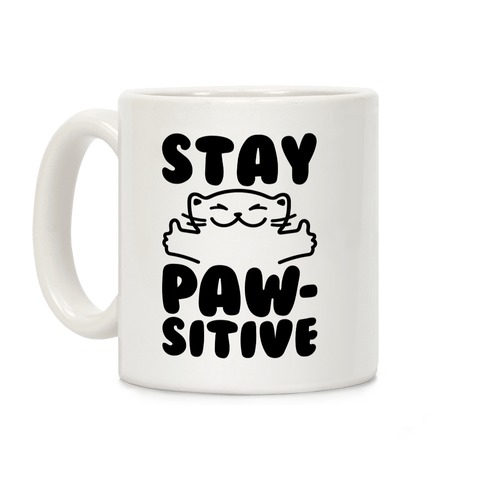 Stay Pawsitive Coffee Mug