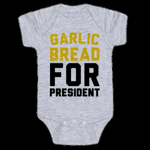 Garlic Bread For President  Baby Onesy