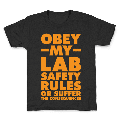 Obey My Lab Safety Rules or Suffer the Consequences Science Teacher Kids T-Shirt