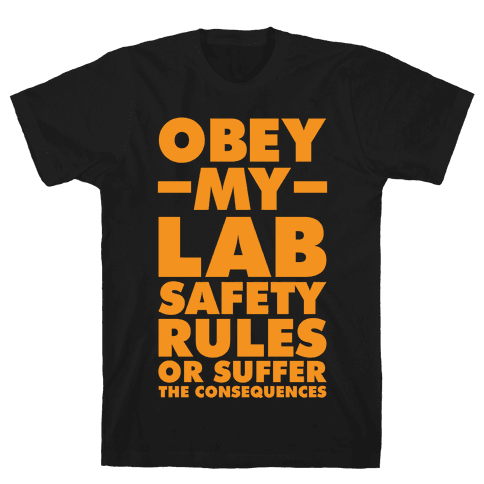 Obey My Lab Safety Rules or Suffer the Consequences Science Teacher Mens T-Shirt