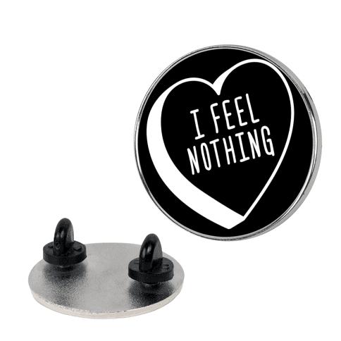 I Feel Nothing Pin