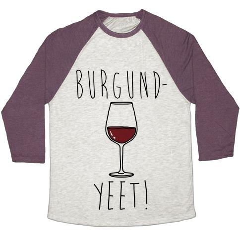 Burgund-Yeet! Wine Parody
