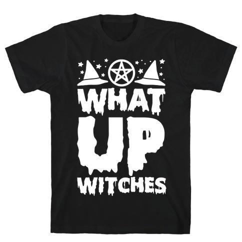 What Up Witches Mens T-Shirt