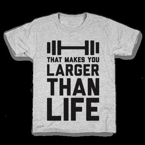 Larger Than Life Kids T-Shirt