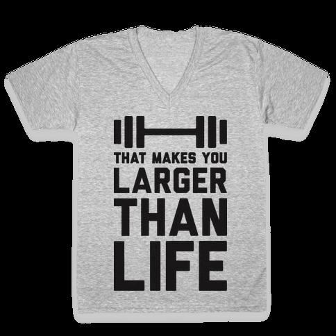 Larger Than Life V-Neck Tee Shirt