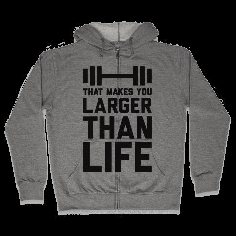 Larger Than Life Zip Hoodie