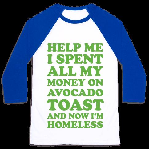 Help Me I Spent All My Money On Avocado Toast Baseball Tee