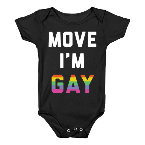 Move I'm Gay Baby Onesy