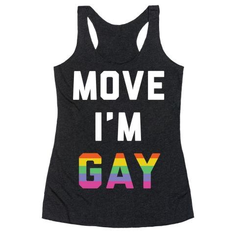Move I'm Gay Racerback Tank Top