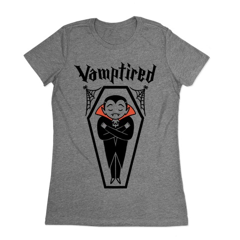 Vamptired Tired Vampire Womens T-Shirt