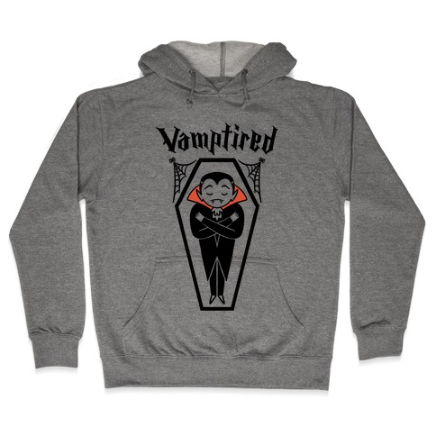 Vamptired Tired Vampire Hooded Sweatshirt