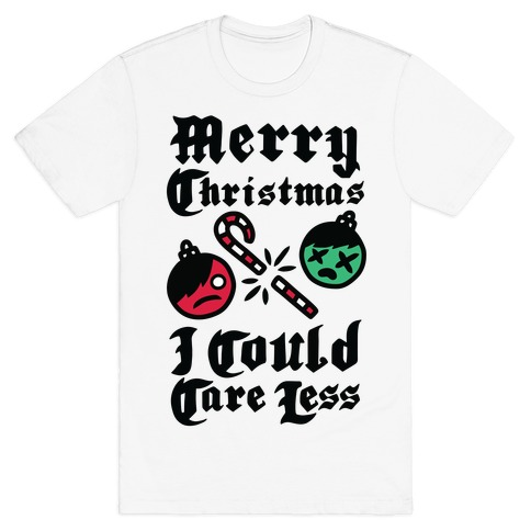 Merry Christmas, I Could Care Less T-Shirt
