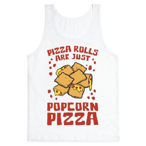 Pizza Rolls Are Just Popcorn Pizza Tank Top