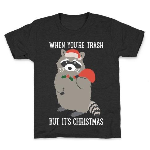 When You're Trash But It's Christmas Raccoon Kids T-Shirt