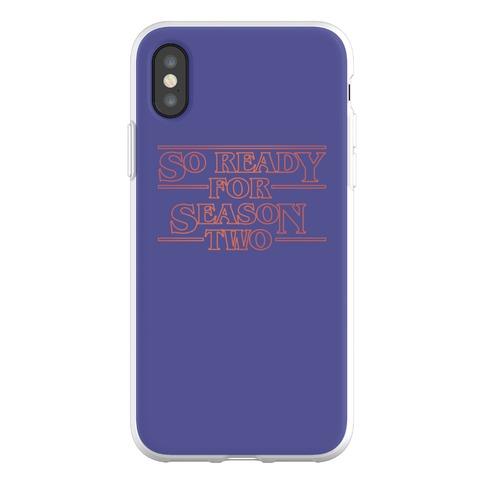 I'm So Ready For Season Two Parody Phone Flexi-Case