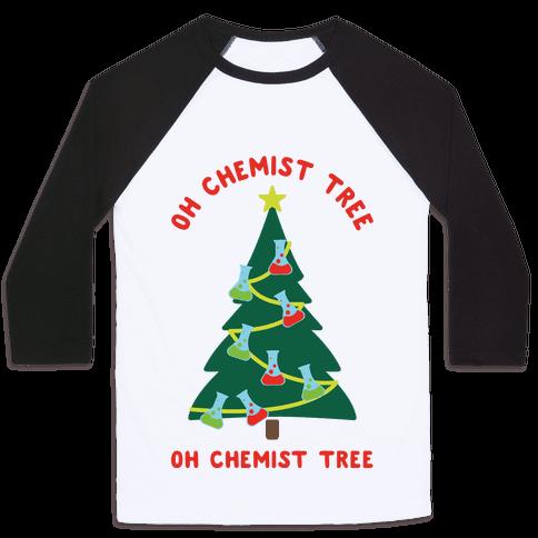 Oh Chemist tree Oh Chemist tree Baseball Tee