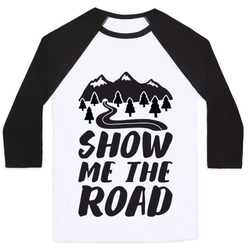 Show Me The Road Baseball Tee