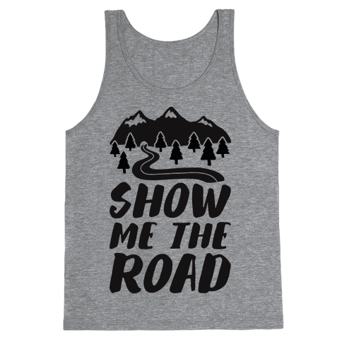 Show Me The Road Tank Top