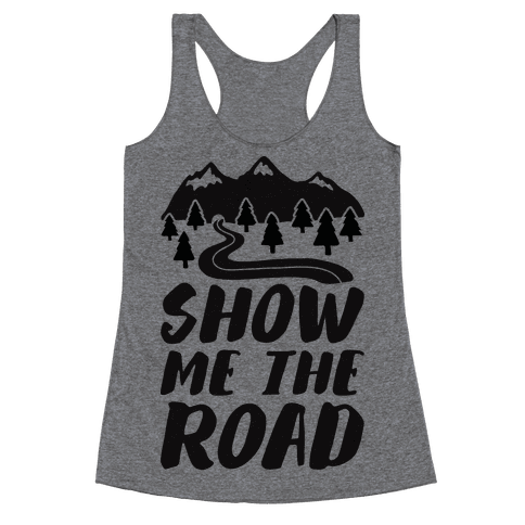 Show Me The Road Racerback Tank Top