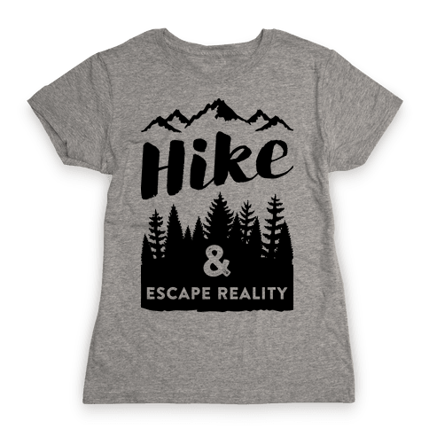 Hike & Escape Reality Womens T-Shirt