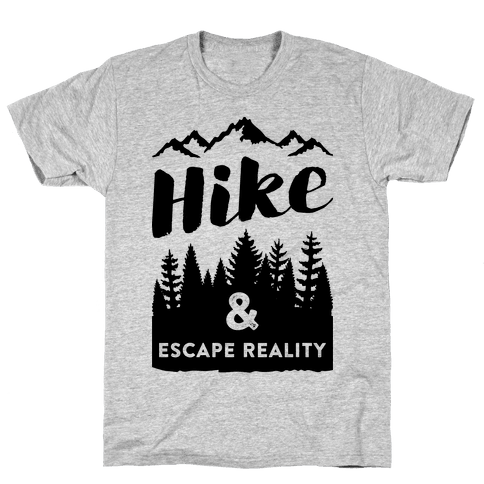 Hike & Escape Reality Mens T-Shirt