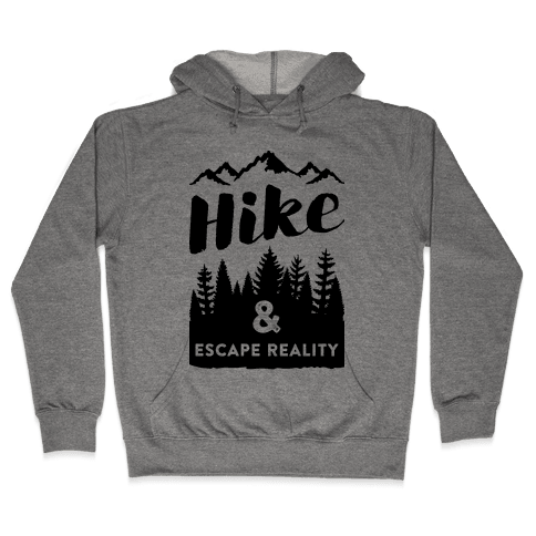 Hike & Escape Reality Hooded Sweatshirt