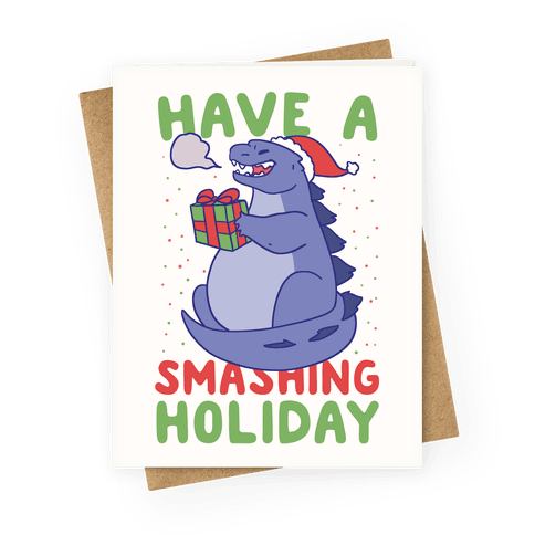 Have a Smashing Holiday - Godzilla Greeting Card