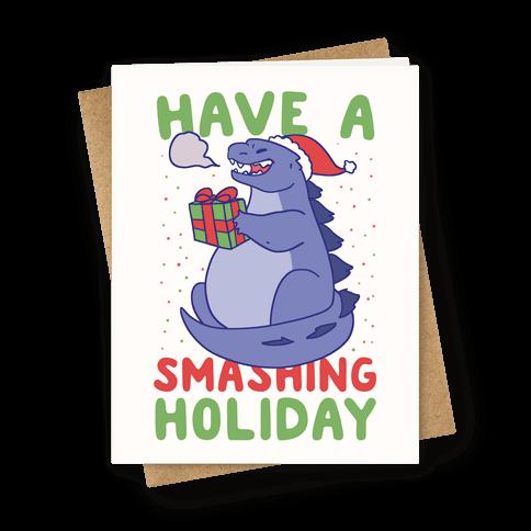 Have a Smashing Holiday - Godzilla Greeting Card
