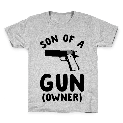 Son Of A Gun Owner Kids T-Shirt