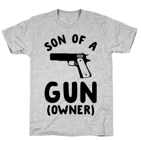 Son Of A Gun Owner Mens T-Shirt