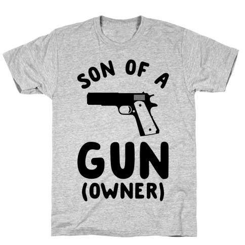 Son Of A Gun Owner T-Shirt