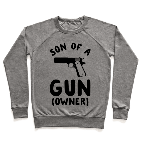 Son Of A Gun Owner Pullover
