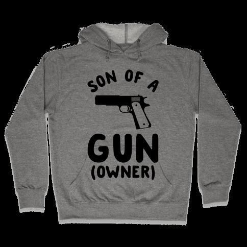 Son Of A Gun Owner Hooded Sweatshirt