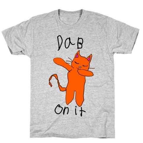 Dab on It (Cat) T-Shirt