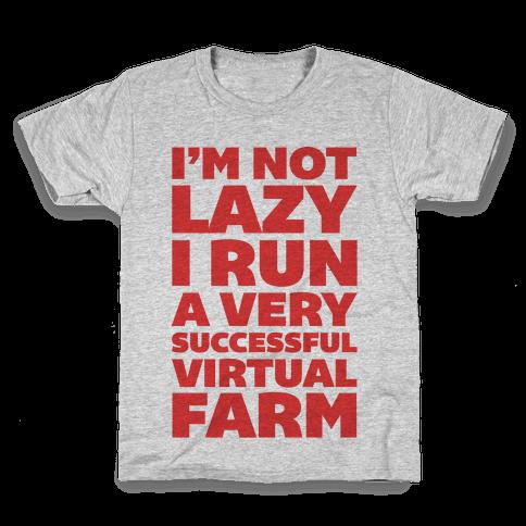 I'm Not Lazy I Run A Very Successful Virtual Farm Kids T-Shirt