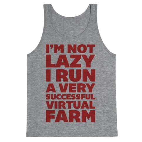 I'm Not Lazy I Run A Very Successful Virtual Farm Tank Top