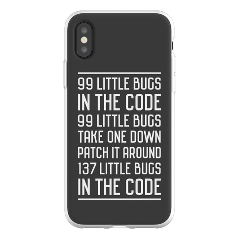 99 Little Bugs in the Code Phone Flexi-Case