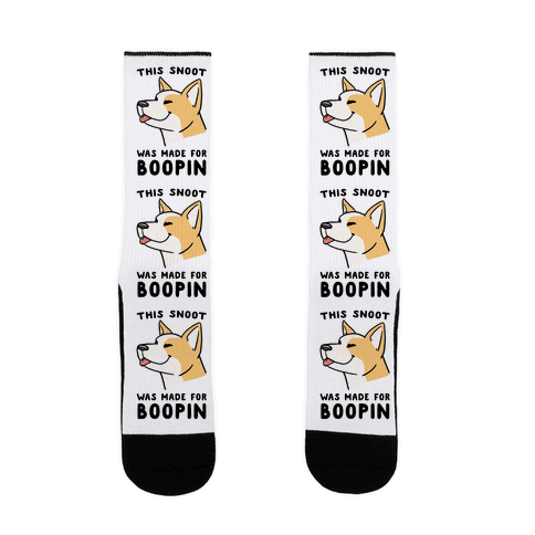 This Snoot Was Made For Boopin' - Dog Sock