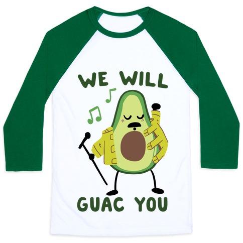 We Will Guac You Baseball Tee