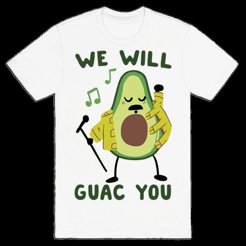 We Will Guac You Mens T-Shirt