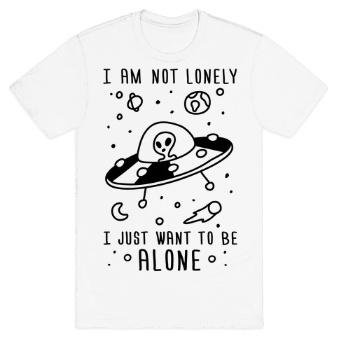 I'm Not Lonely I Just Want To Be Alone Mens T-Shirt