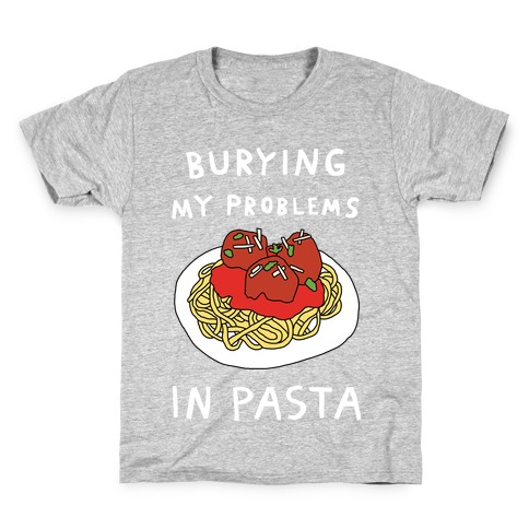 Burying My Problems In Pasta Kids T-Shirt