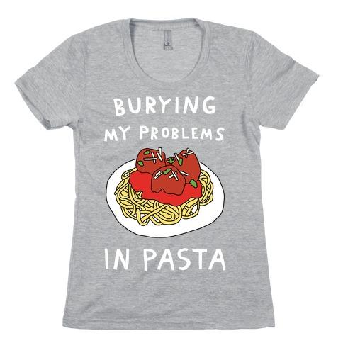 Burying My Problems In Pasta Womens T-Shirt